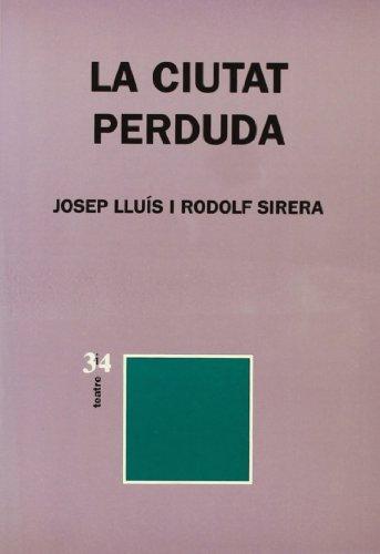 9788475024219: La ciutat perduda (Teatre tres i quatre) (Catalan Edition)
