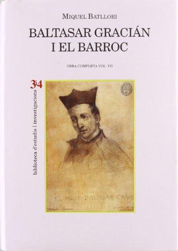 Baltasar Gracian I El Barroc (Hardback): Miguel Batllori