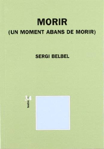 9788475024622: Morir (Un moment abans de morir)