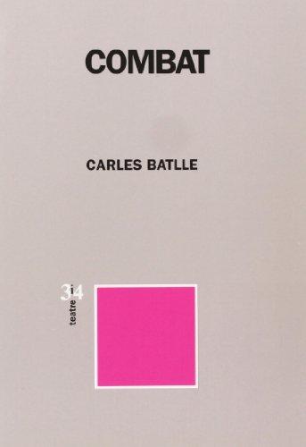 9788475025834: Combat: Paisatge per a després d'una batalla (Teatre tres i quatre) (Catalan Edition)