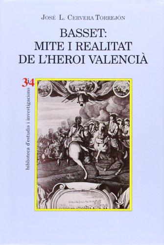 9788475026770: Basset: Mite I Realitat de L'Heroi Valencia (Biblioteca D'Estudis I Investigacions)