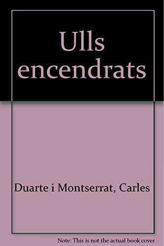 Ulls encendrats (Paperback): Carles Duarte I Montserrat