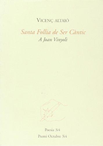 9788475027425: Santa Follia de ser càntic : (a Joan Vinyoli)