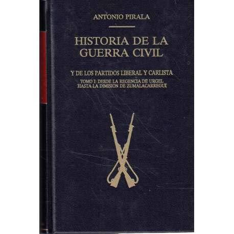 9788475061382: Historia de la guerra civil y de los Partidos Liberal y Carlista (Spanish Edition)