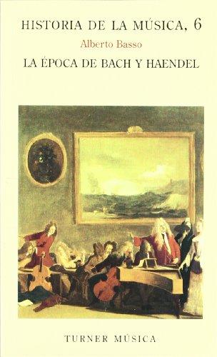 9788475061641: Historia de la música: 6. La época de Bach y Haendel (Turner Música)