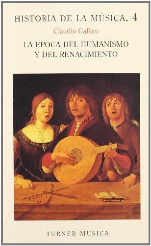 9788475061757: Historia de la música: 4. La época del Humanismo y el Renacimiento (Turner Música)