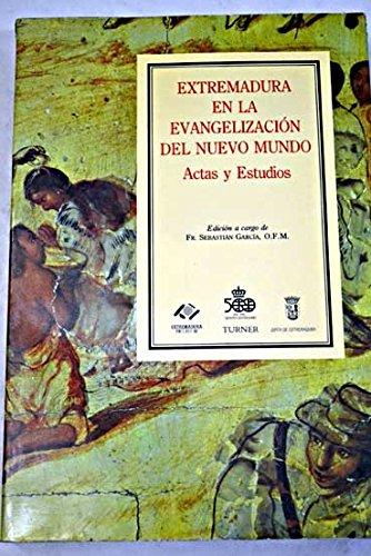 9788475062990: Extremadura en la Evangelización del Nuevo Mundo: Actas y estudios : congreso celebrado en Guadalupe ... 1988 (Colección Encuentros. Serie Seminarios)