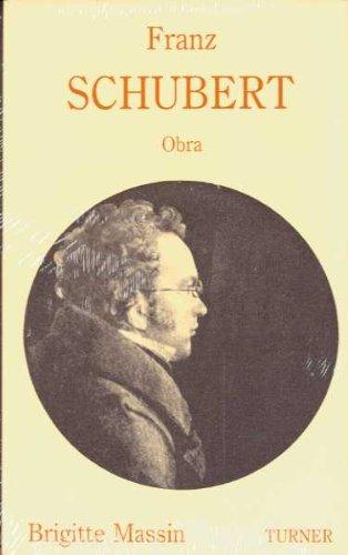 9788475063355: Franz Schubert: Biografía y obra: 2 (Turner Música)