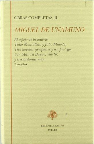 Obras Completas TOMO II. Narrativa II: El: Unamuno, Miguel de;
