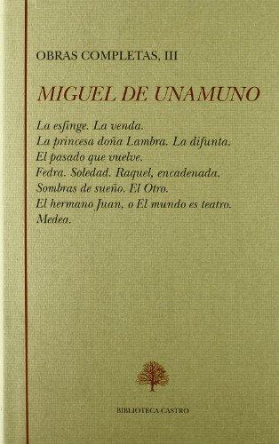 Obras Completas TOMO III. Teatro I: La: Unamuno, Miguel de;