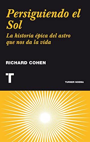 9788475064710: Persiguiendo el Sol: La historia épica del astro que nos da la vida