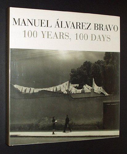 9788475065113: Manuel Alvarez Bravo: 100 Years, 100 Days