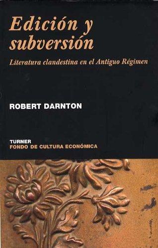 9788475065298: Edición y subversión : literatura clandestina en el Antiguo Régimen