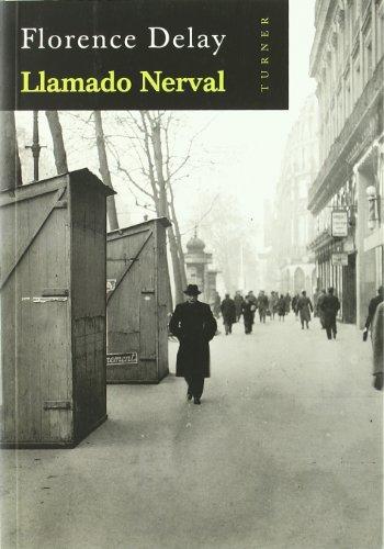 LLAMADO NERVAL. Traducción de Matilde París. 1ª: DELAY, Florence