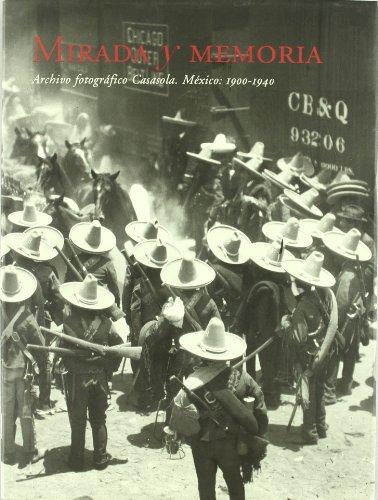 9788475065427: Mirada y Memoria: Archivo Fotografico Casasola, Mexico: 1900-1940