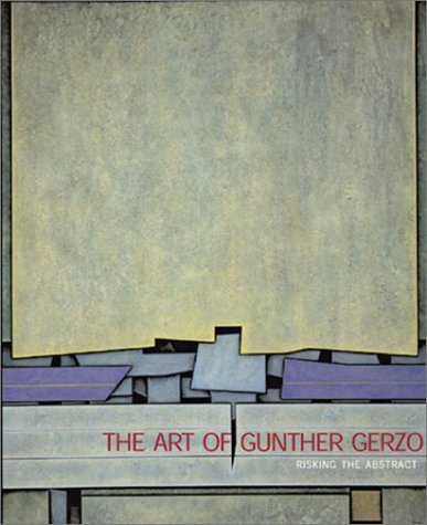 9788475065441: The Art Of Gunther Gerzso: Risking the Abstract
