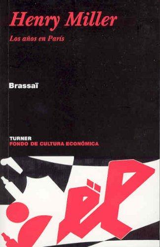 Henry Miller: los años en París (9788475065557) by Gyula Halász Brassaï