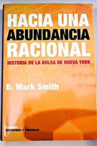 9788475065571: Hacia una abundancia racional : historia de la Bolsa de Nueva York