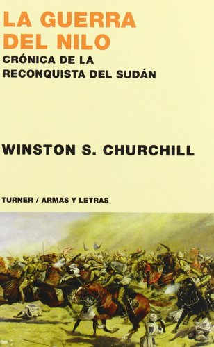 9788475065670: La guerra del Nilo: Crónica de la reconquista de Sudán (Armas y Letras)