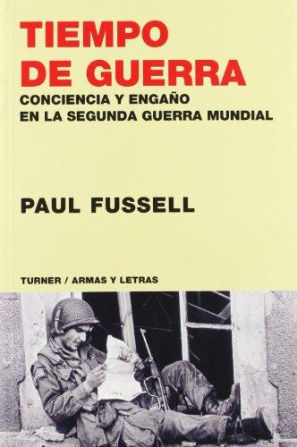 9788475065687: Tiempo de guerra: Conciencia y engaño en la Segunda Guerra Mundial (Armas y Letras)