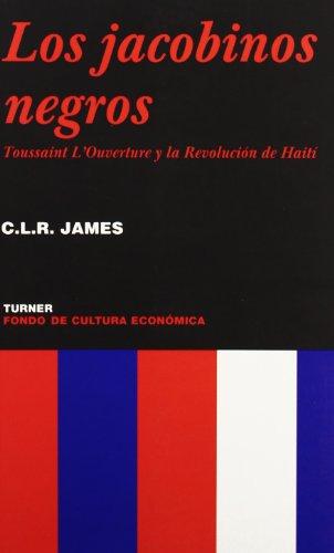 9788475065939: Los jacobinos negros: Toussaint L'Overture y la Revolución de Haití (Noema)