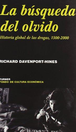 9788475065991: La búsqueda del olvido: Histora global de las drogas, 1500-2000 (Noema)