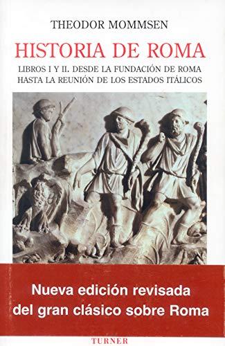 9788475066059: Historia de Roma. Libros I y II: Desde la fundación de Roma hasta la Reunión de los Estados Itálicos: 1 (Biblioteca Turner)