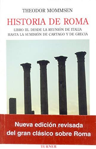9788475066066: Historia de Roma. Libro III: Desde la reunión de Italia hasta la sumisión de Cartago y de Grecia: 2 (Biblioteca Turner)