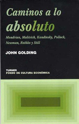 9788475066332: Caminos a lo absoluto: Mondrian, Malévich, Kandinsky, Pollock, Newman, Rothko y Still (Noema)