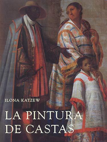 9788475066387: La Pintura De Castas / Casta Paintings: Representaciones Raciales En El Mexico Del Siglo XVIII (Spanish Edition)