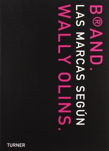 Brand / Wally Olins on Brands: Las Marcas Segun Wally Olins / Wally Olins on Brands (...