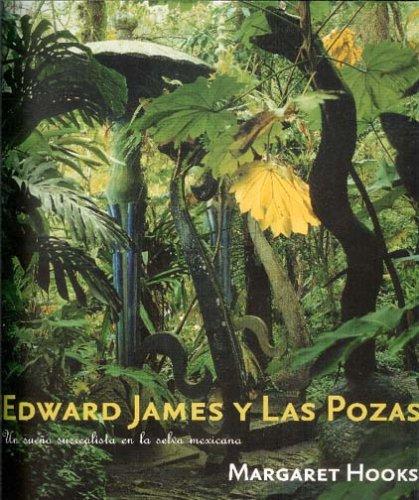 9788475066714: Edward James y Las Pozas: Un sueño surrealista en la selva mexicana (Arte y Fotografía)