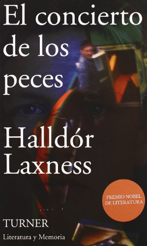 El concierto de los Peces/ The Concert of the Fish (Literatura Y Memoria) (Spanish Edition) (8475066747) by Halldor Laxness