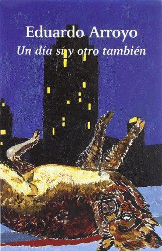 9788475066912: Eduardo Arroyo : un día sí y otro también