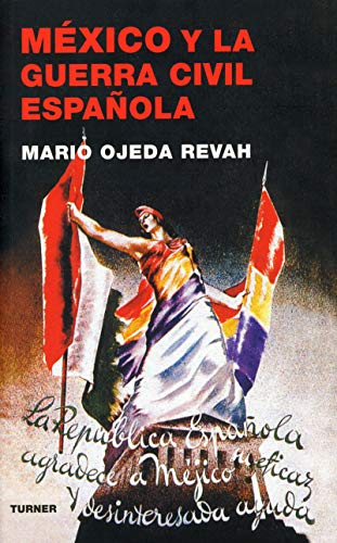 9788475066981: Mexico y la Guerra Civil Espanola (Armas y Letras) (Spanish Edition)