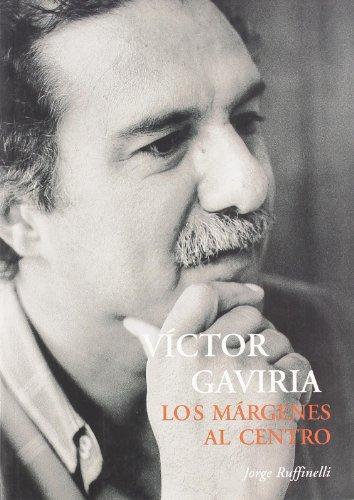 9788475067056: Víctor Gaviria : los márgenes, al centro