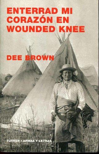 9788475067186: Enterrad Mi Corazon En Wounded Knee (Armas Y Letras) (Spanish Edition)