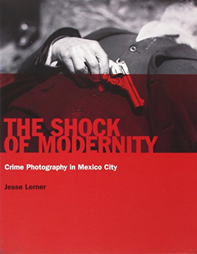 9788475067322: The Shock of Modernity: Crime Photography in Mexico City