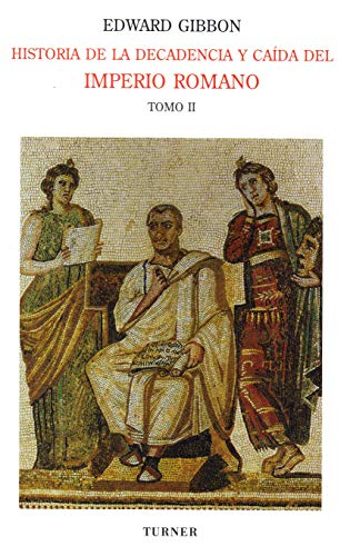 9788475067544: Historia de la decadencia y caída del Imperio Romano. Tomo II: Desde Juliano hasta la partición del Imperio (años 312 a 398). Invasiones de los bárbaros (años 395 a 582) (Biblioteca Turner)
