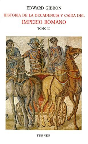 9788475067551: Historia de la decadencia y caída del Imperio Romano. Tomo III: Invasiones de los bárbaros y revoluciones de Persia (años 445 a 642). Aparición del islam (años 412 a 1055): 3 (Biblioteca Turner)
