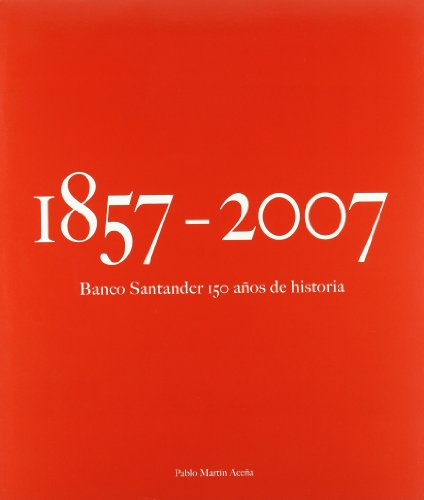 9788475067964: 1857-2007, Banco Santander : 150 años de historia