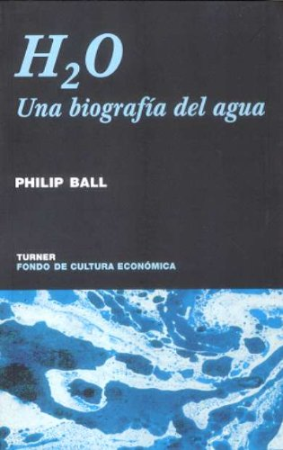 H2O Una Biografia del Agua (Spanish Edition) (8475067999) by Philip Ball