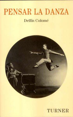 Pensar la danza - Colomé, Delfí . . . [et al. ]