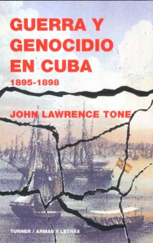 9788475068138: Guerra y genocidio en Cuba: 1895-1898 (Armas y Letras)