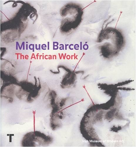 9788475068312: Miquel Barceló: The African Work
