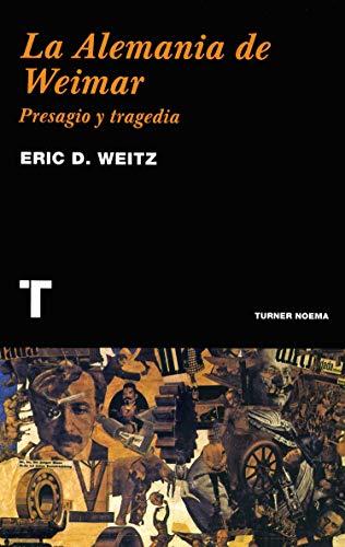 9788475068718: La Alemania de Weimar: Presagio y tragedia (Noema)