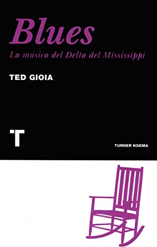 Blues La música del Delta del Mississippi: Gioia, Ted
