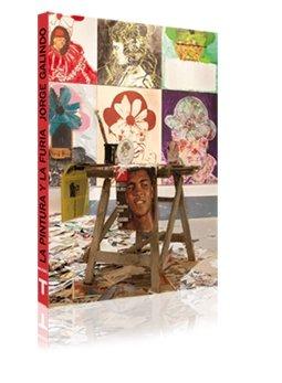 9788475069111: Jorge Galindo: La Pintura Y La Furia