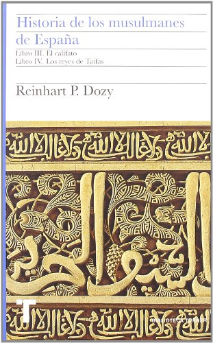 9788475069425: Historia de los musulmanes de España. Libros III y IV: El califato. Los reyes de Taifas: 2 (Biblioteca Turner)