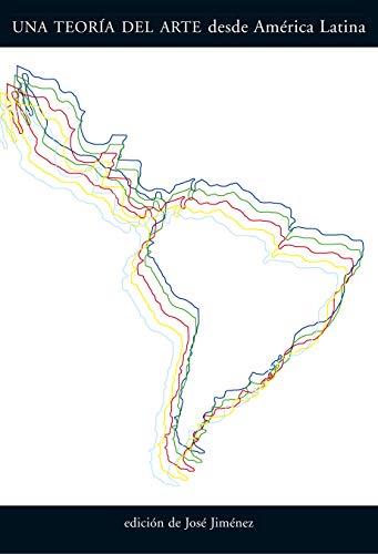 9788475069630: Una Teoría Del Arte Desde América Latina (Arte y Fotografía)
